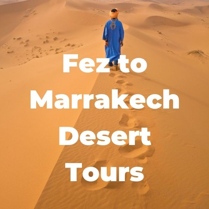 Fez to Marrakech Desert Tours