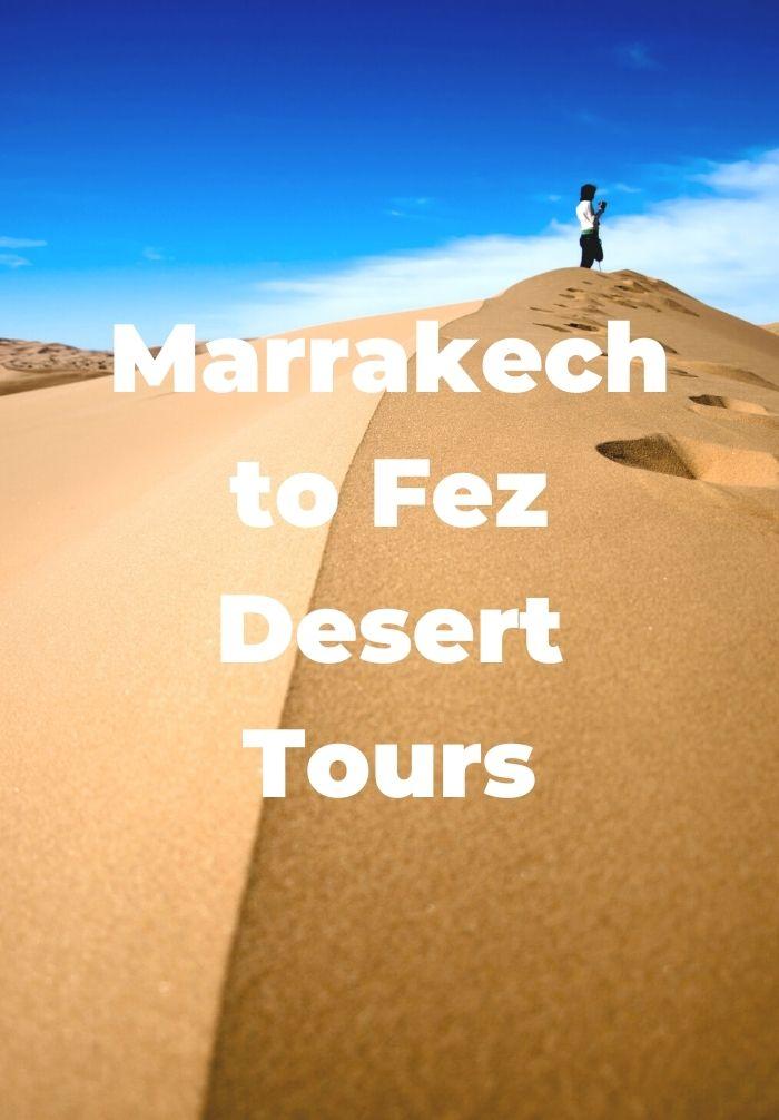 Marrakech to Fez Desert Tours